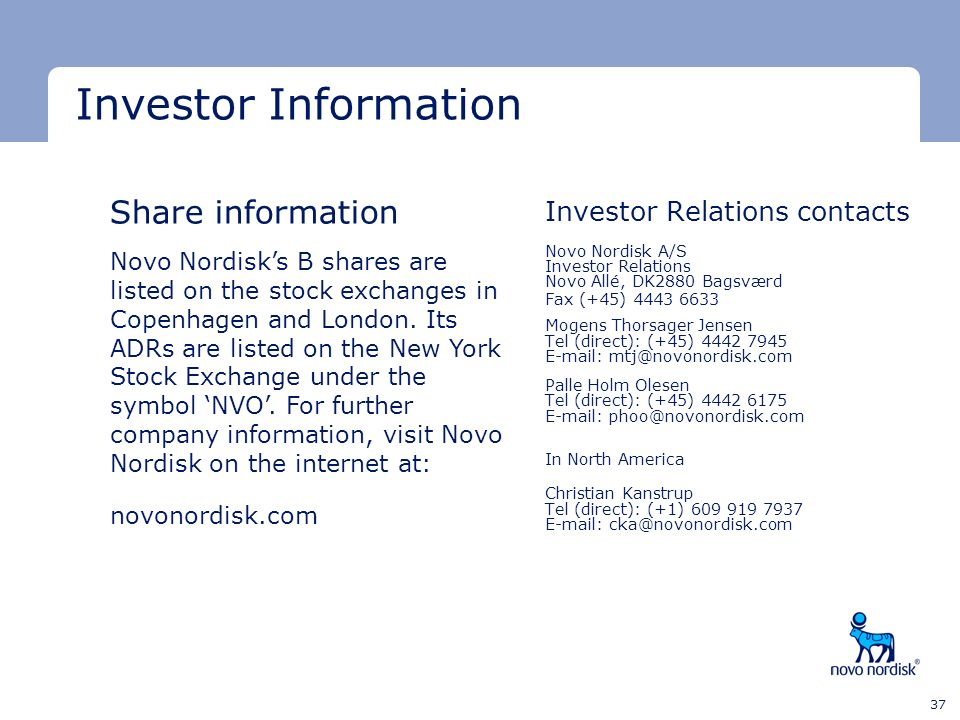 Minimum clear space Minimum clear space Last text line 37 Investor Relations contacts Novo Nordisk A/S Investor Relations Novo Allé, DK­2880 Bagsværd