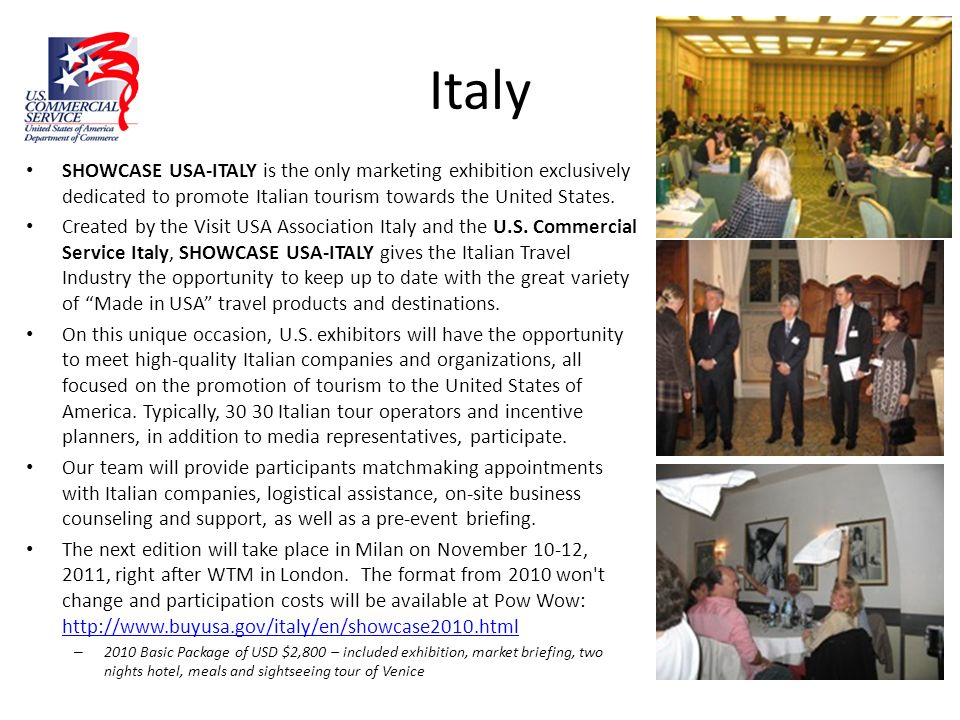 Italy SHOWCASE USA-ITALY is the only marketing exhibition exclusively dedicated to promote Italian tourism towards the United States. Created by the V