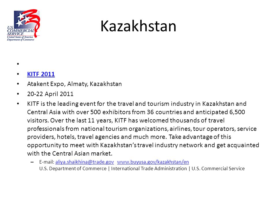 Kazakhstan KITF 2011 Atakent Expo, Almaty, Kazakhstan 20-22 April 2011 KITF is the leading event for the travel and tourism industry in Kazakhstan and