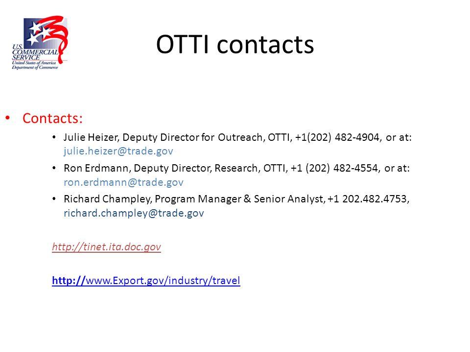 OTTI contacts Contacts: Julie Heizer, Deputy Director for Outreach, OTTI, +1(202) 482-4904, or at: julie.heizer@trade.gov Ron Erdmann, Deputy Director
