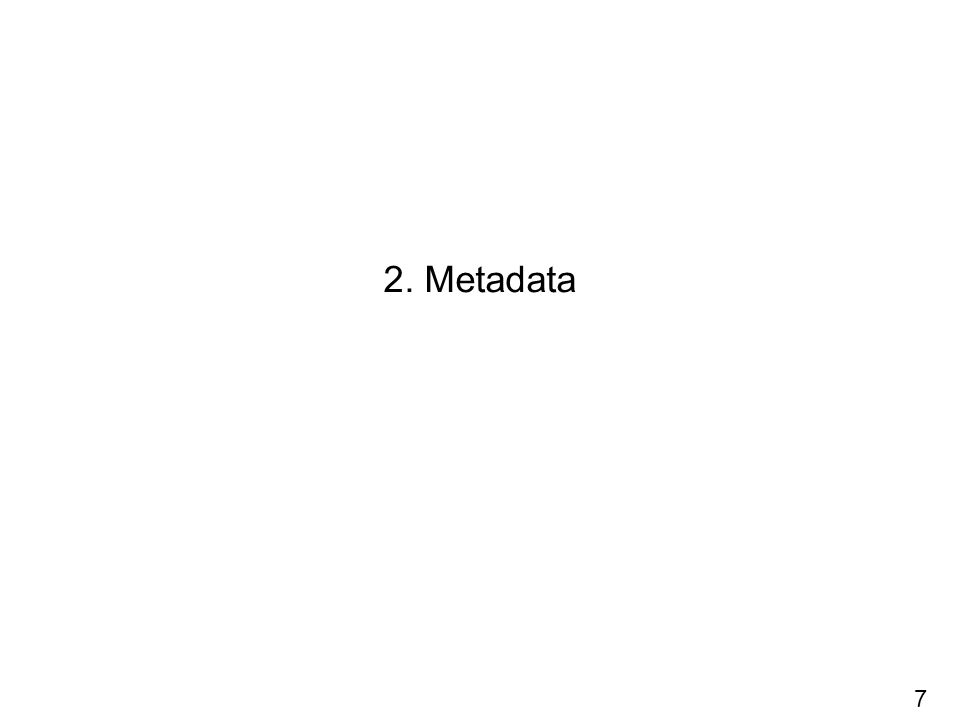 7 2. Metadata