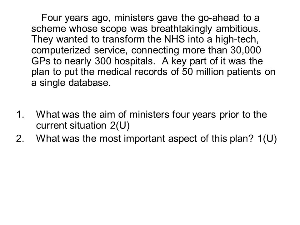 Four years ago, ministers gave the go-ahead to a scheme whose scope was breathtakingly ambitious. They wanted to transform the NHS into a high-tech, c