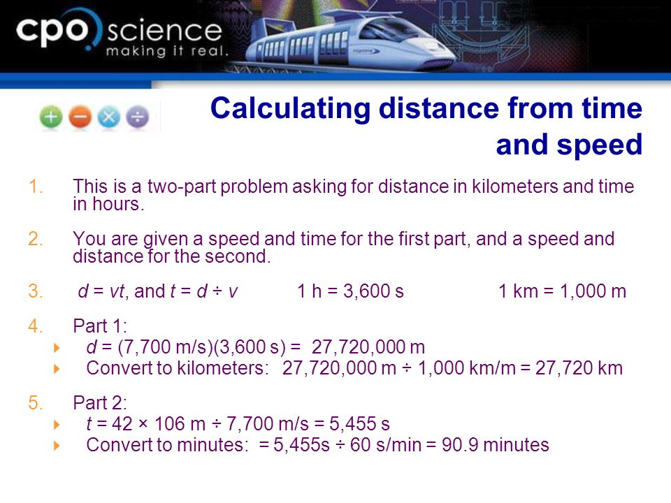 This is a two-part problem asking for distance in kilometers and time in hours. You are given a speed and time for the first part, and a speed and dis