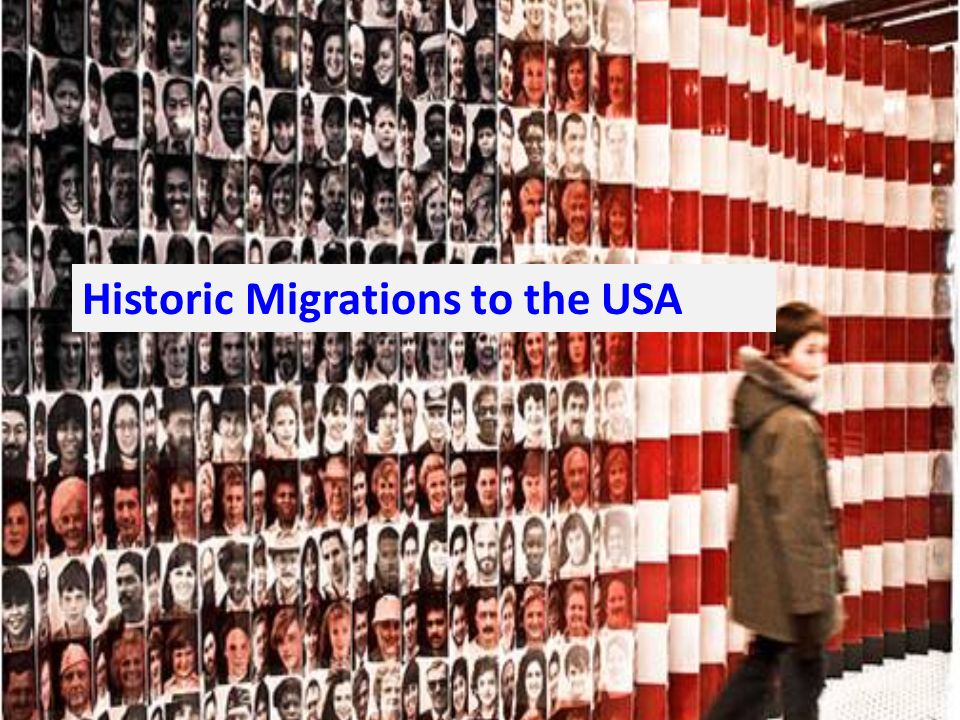 Historic Migrations to the USA
