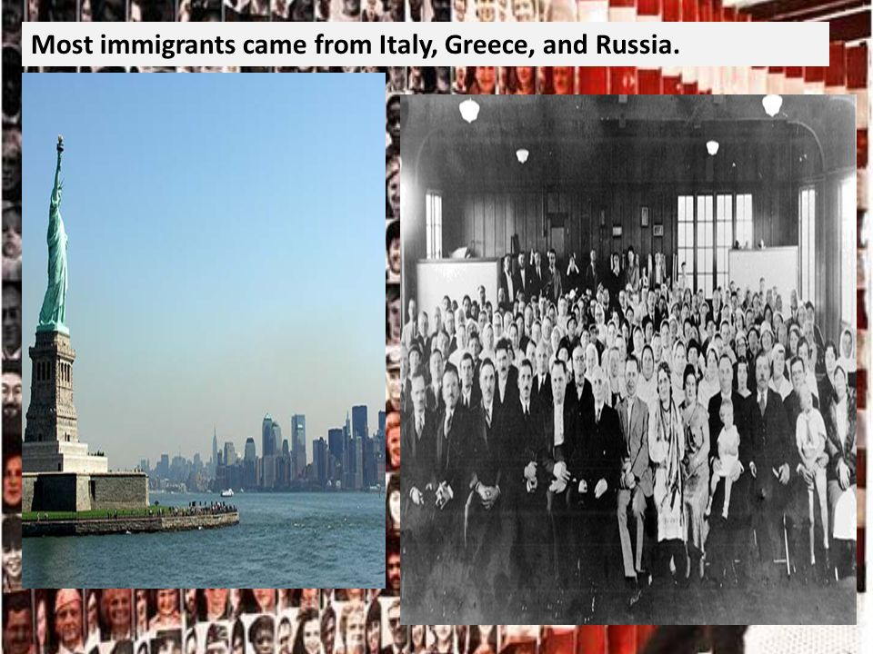 Most immigrants came from Italy, Greece, and Russia.