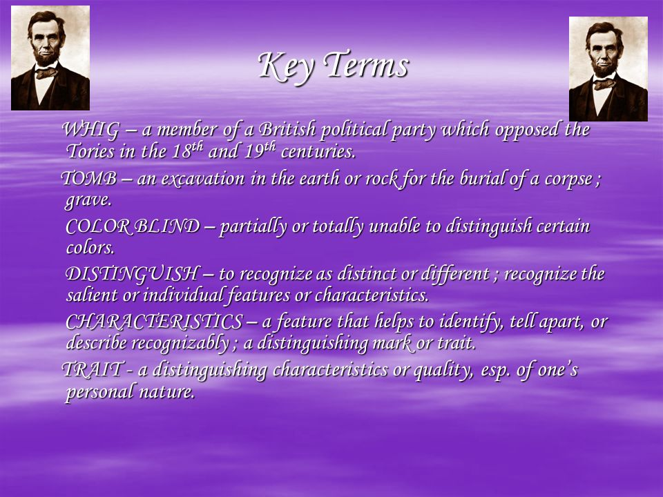 Key Terms WHIG – a member of a British political party which opposed the Tories in the 18 th and 19 th centuries.