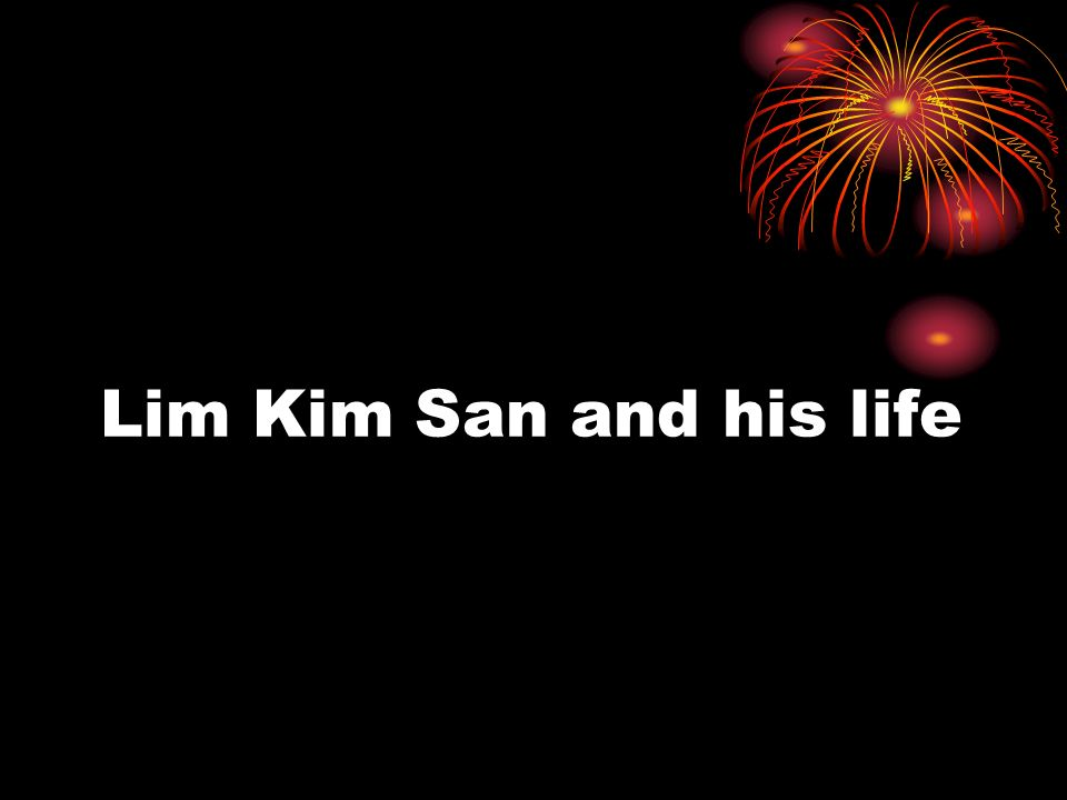 Lim Kim San and his life