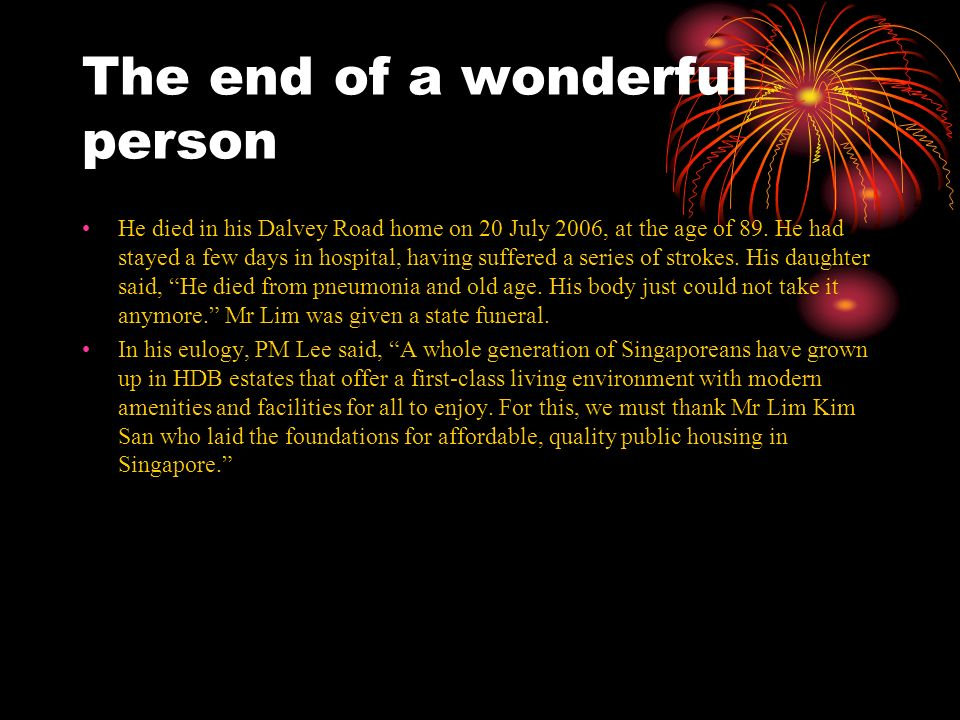 The end of a wonderful person He died in his Dalvey Road home on 20 July 2006, at the age of 89. He had stayed a few days in hospital, having suffered