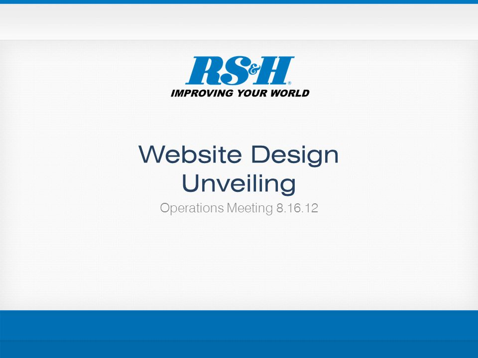 Website Design Unveiling Operations Meeting 8.16.12
