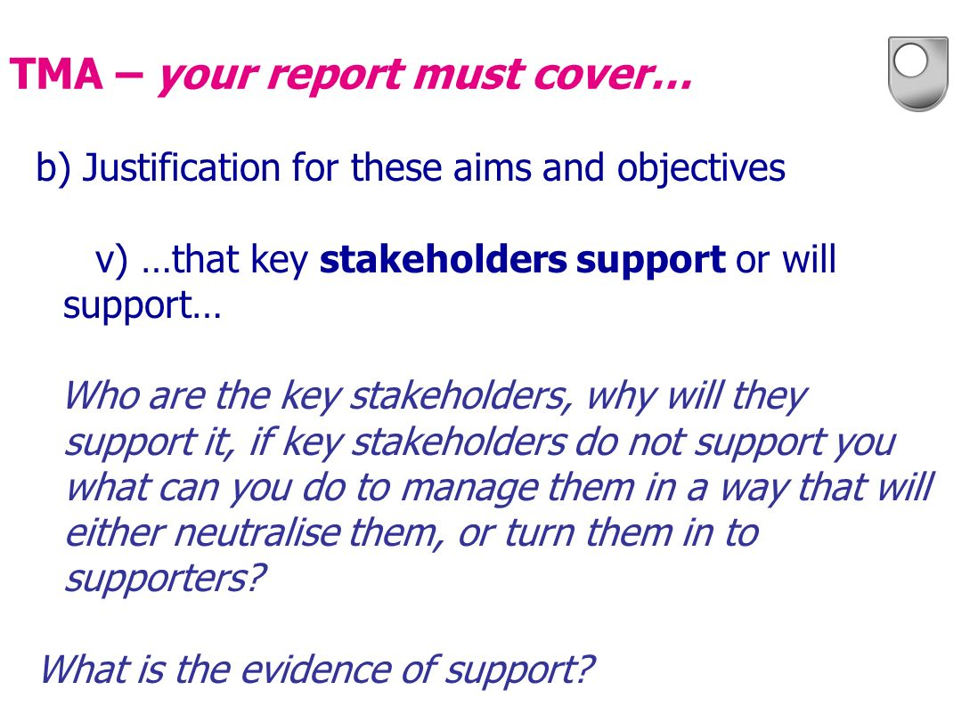 b) Justification for these aims and objectives v) …that key stakeholders support or will support… Who are the key stakeholders, why will they support