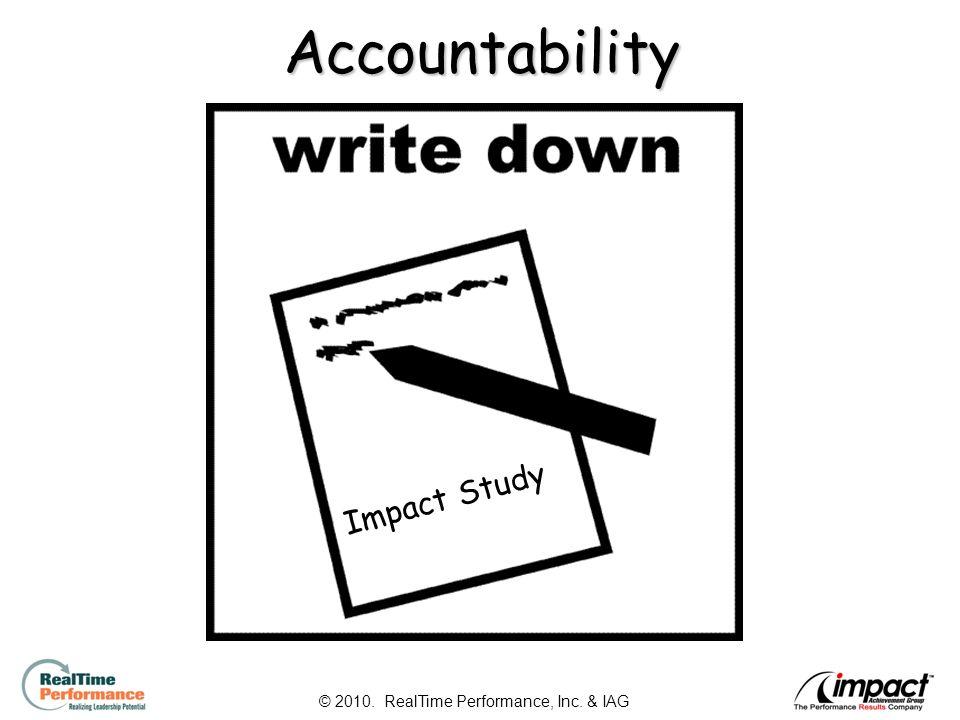 16 Accountability Impact Study © 2010. RealTime Performance, Inc. & IAG