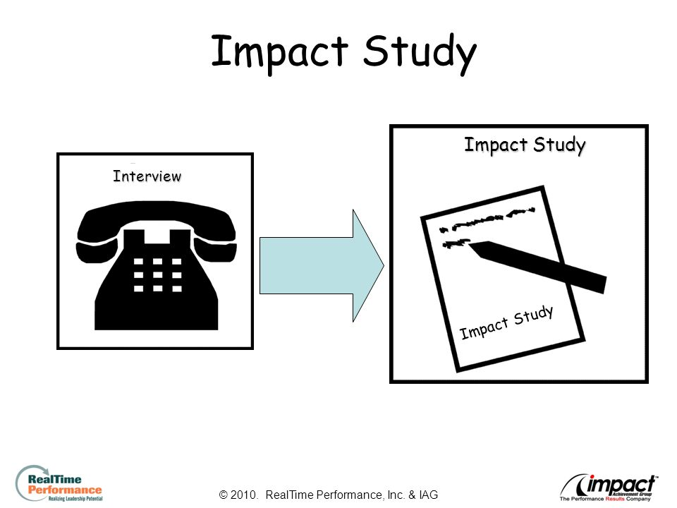 17 Impact StudyInterview © RealTime Performance, Inc. & IAG