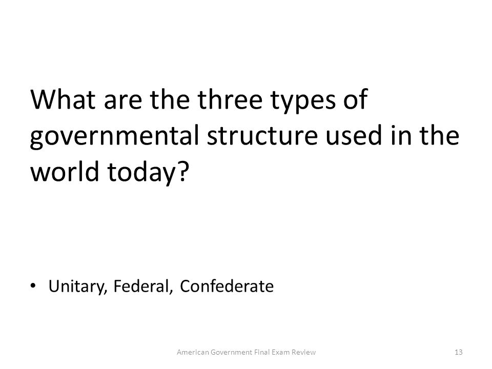 When a government has the right to govern / rule a society is has ___________ power. Sovereign 12American Government Final Exam Review