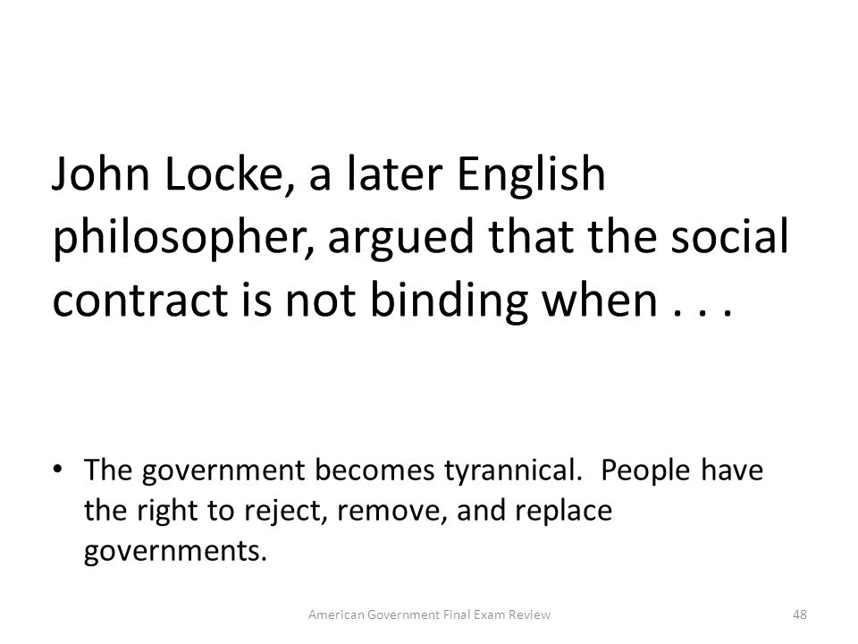According to Thomas Hobbs, once mankind accepted the social contract government has absolute ________ to rule as it wishes. power 47American Governmen