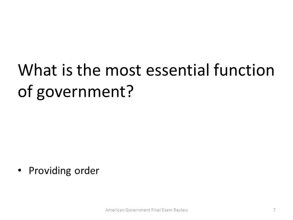 What is the most essential function of government.