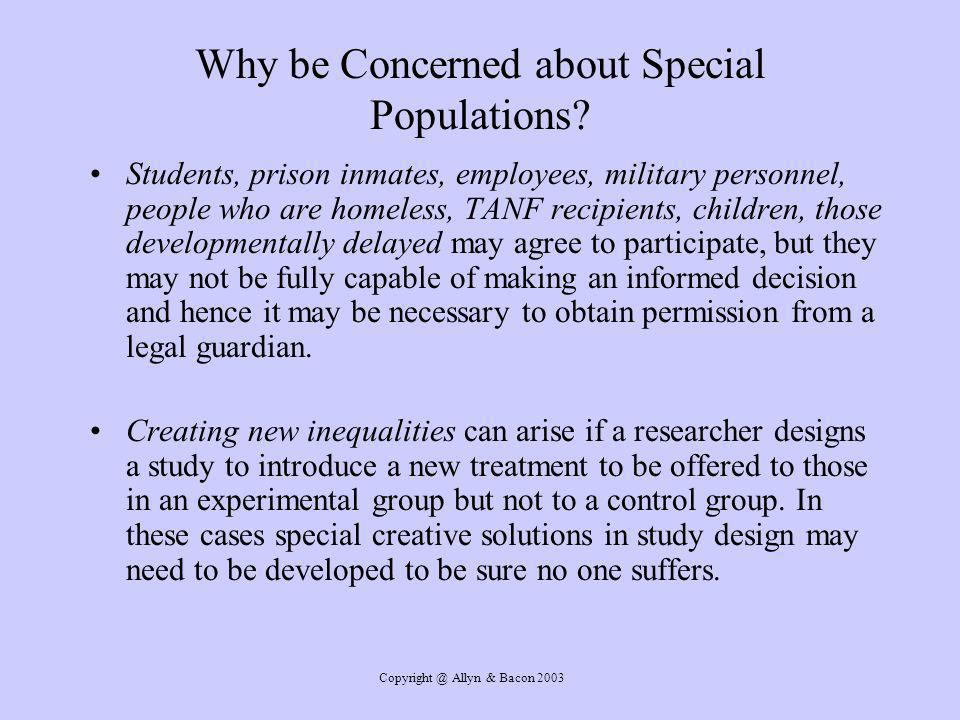 Copyright @ Allyn & Bacon 2003 Why be Concerned about Special Populations.