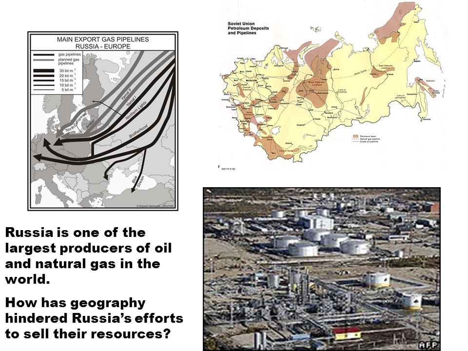 Russia is one of the largest producers of oil and natural gas in the world. How has geography hindered Russias efforts to sell their resources?