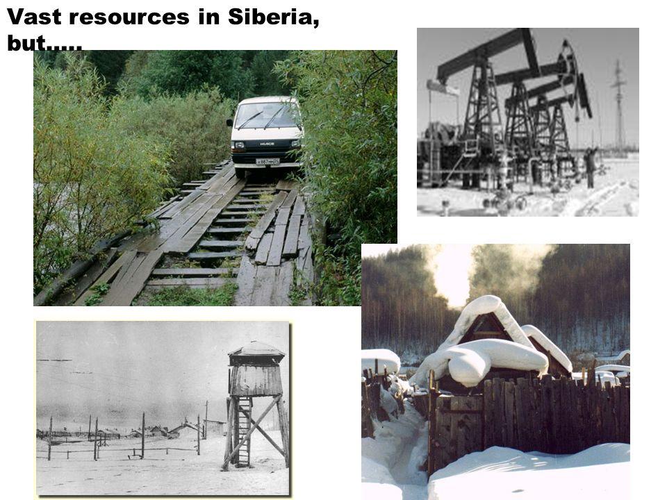 Vast resources in Siberia, but…..