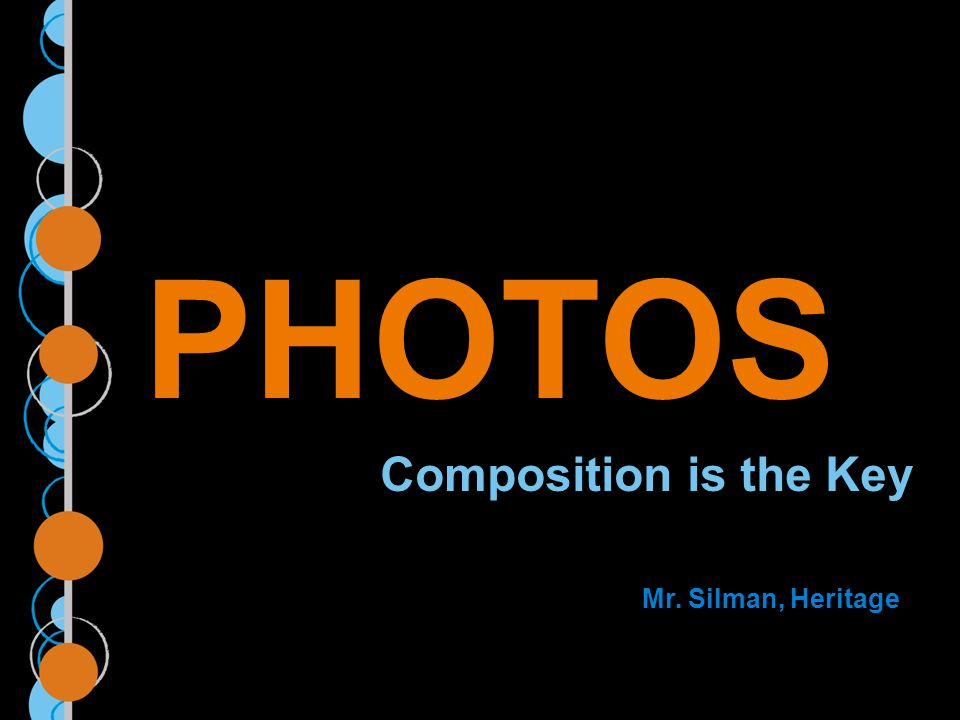 PHOTOS Composition is the Key Mr. Silman, Heritage