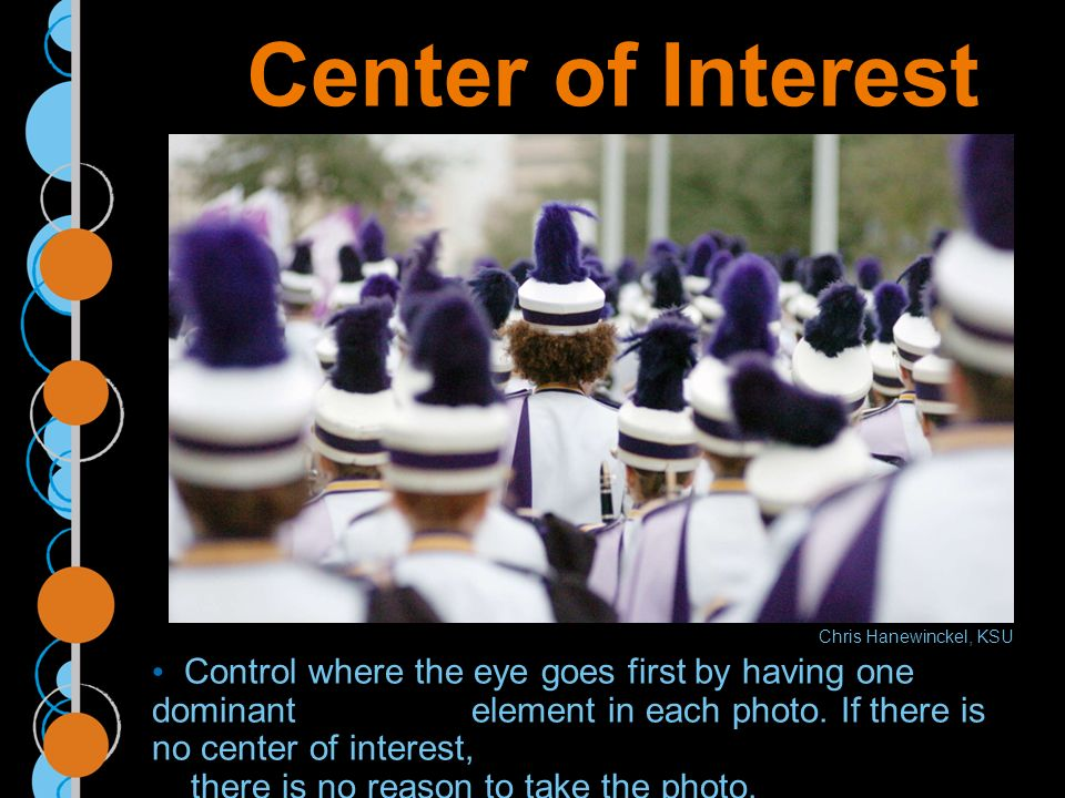 Center of Interest Control where the eye goes first by having one dominant element in each photo.