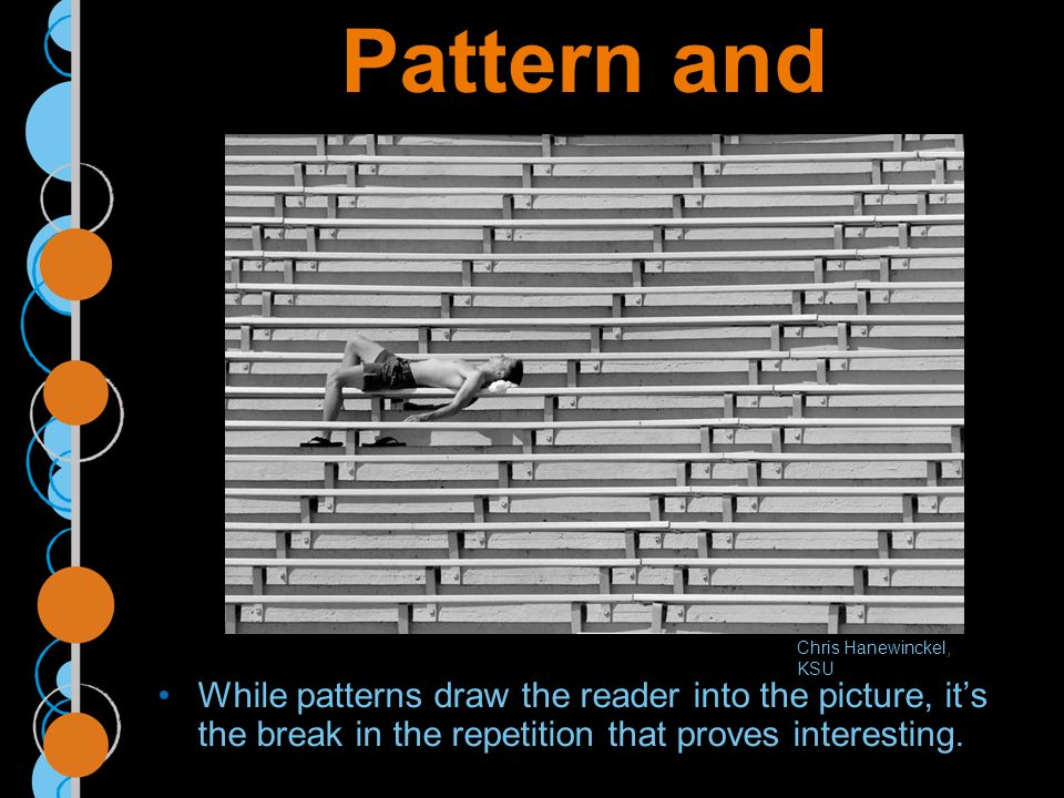 Pattern and Repetition While patterns draw the reader into the picture, its the break in the repetition that proves interesting.