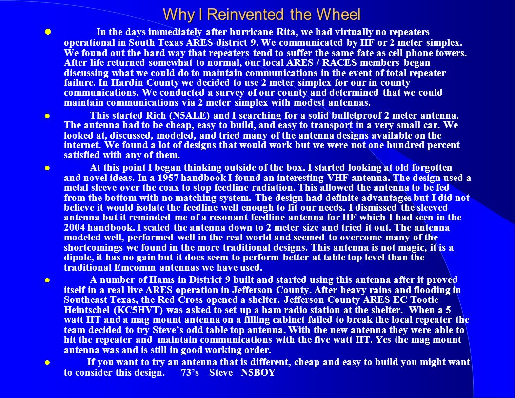 Why I Reinvented the Wheel l In the days immediately after hurricane Rita, we had virtually no repeaters operational in South Texas ARES district 9. W