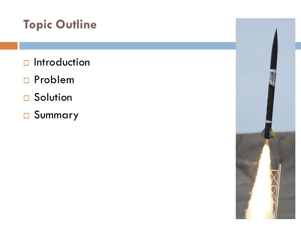 Topic Outline Introduction Problem Solution Summary