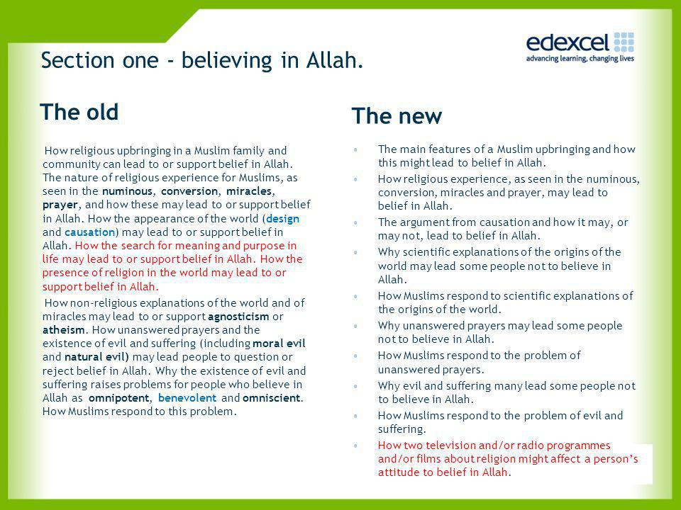 Section one - believing in Allah. The old How religious upbringing in a Muslim family and community can lead to or support belief in Allah. The nature