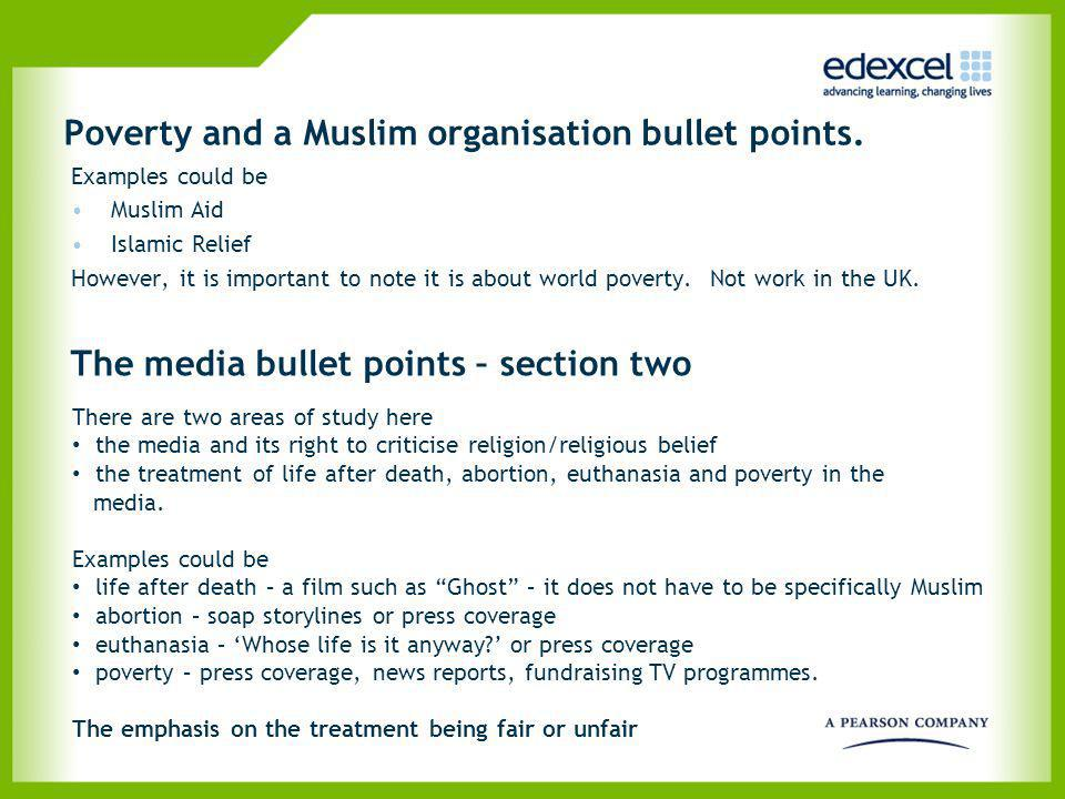 Poverty and a Muslim organisation bullet points. Examples could be Muslim Aid Islamic Relief However, it is important to note it is about world povert