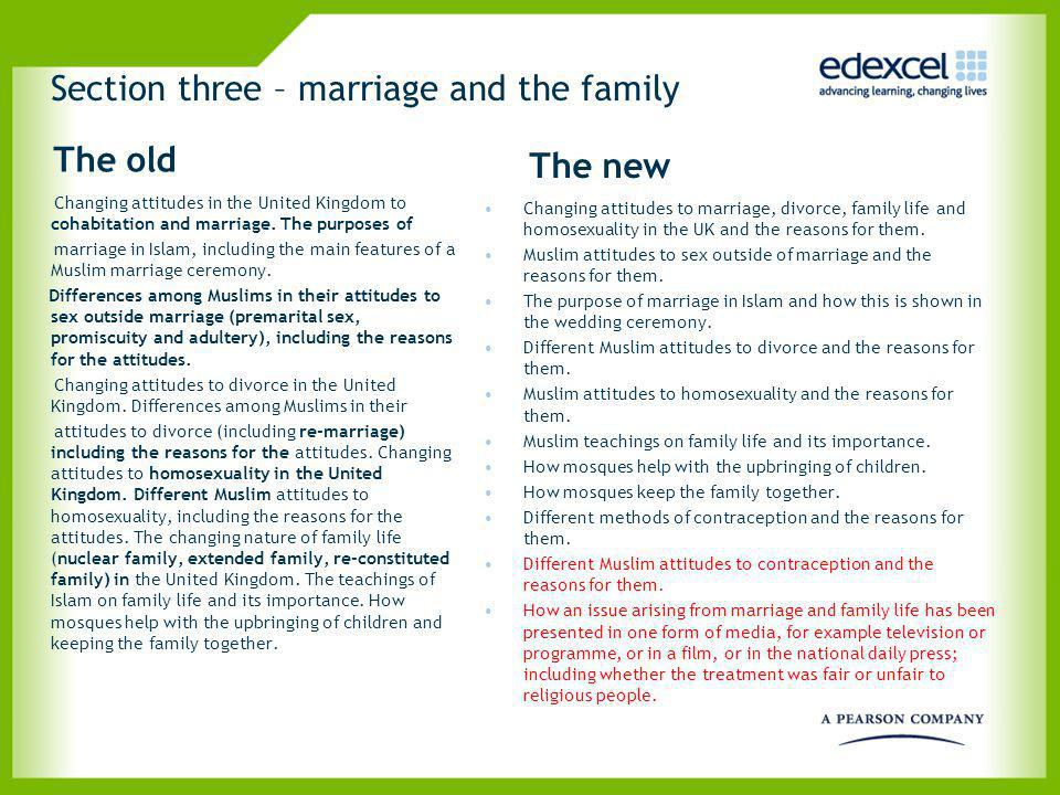 Section three – marriage and the family The old Changing attitudes in the United Kingdom to cohabitation and marriage. The purposes of marriage in Isl