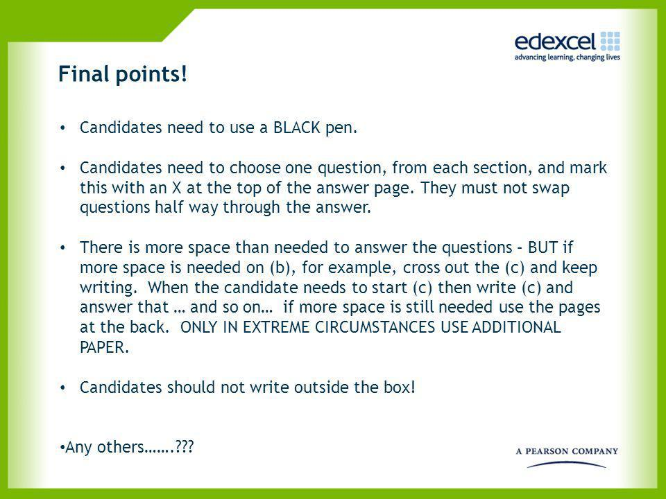 Final points! Candidates need to use a BLACK pen. Candidates need to choose one question, from each section, and mark this with an X at the top of the