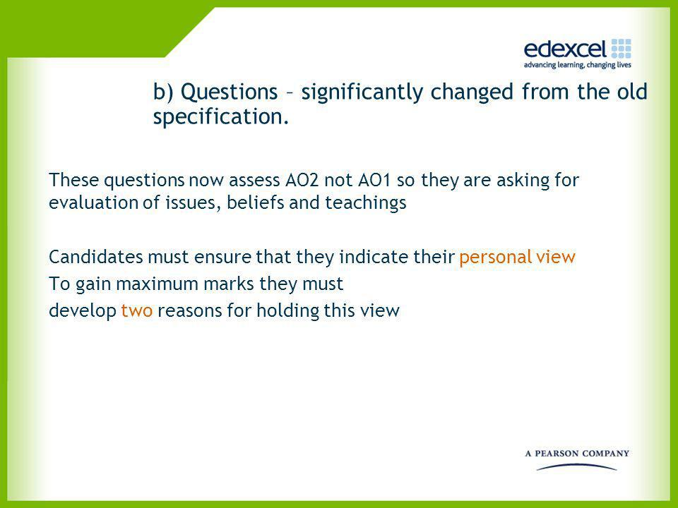 b) Questions – significantly changed from the old specification. These questions now assess AO2 not AO1 so they are asking for evaluation of issues, b