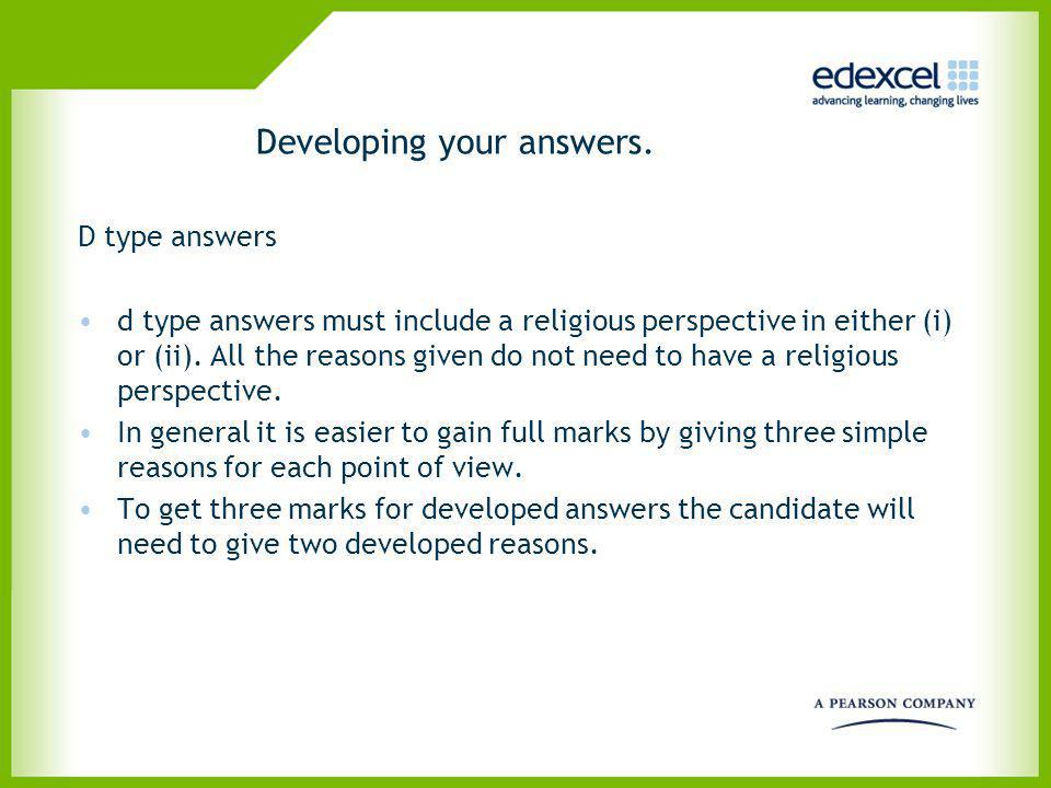 Developing your answers. D type answers d type answers must include a religious perspective in either (i) or (ii). All the reasons given do not need t