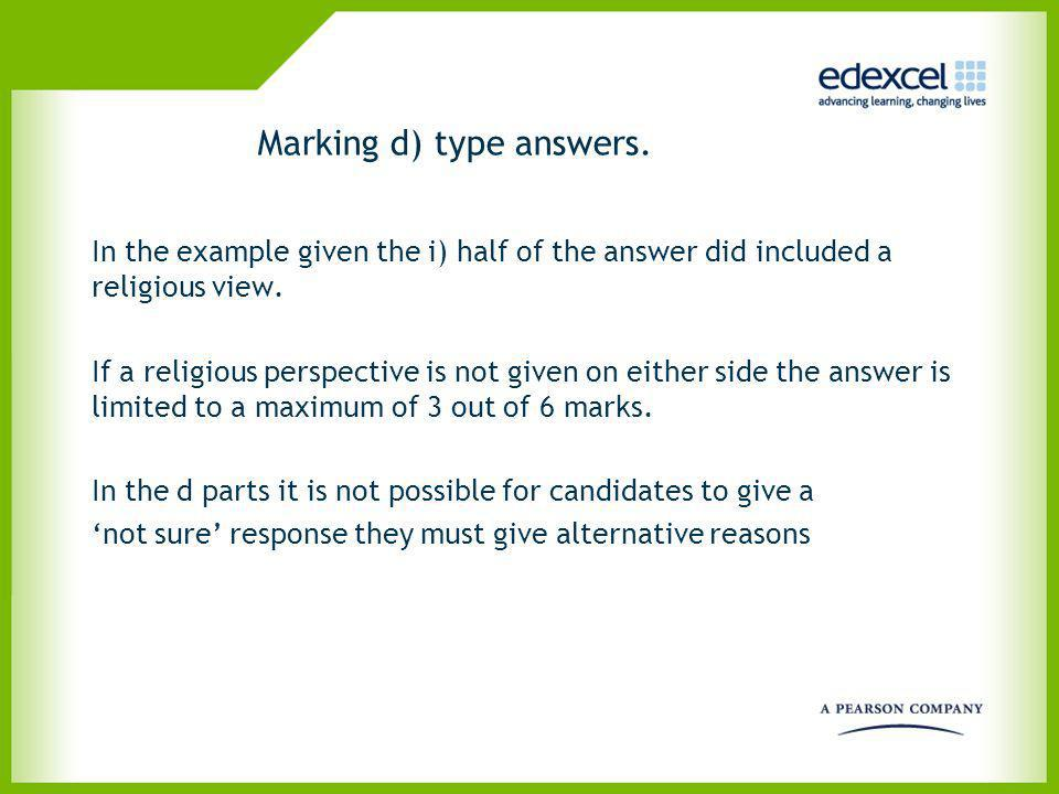 Marking d) type answers. In the example given the i) half of the answer did included a religious view. If a religious perspective is not given on eith