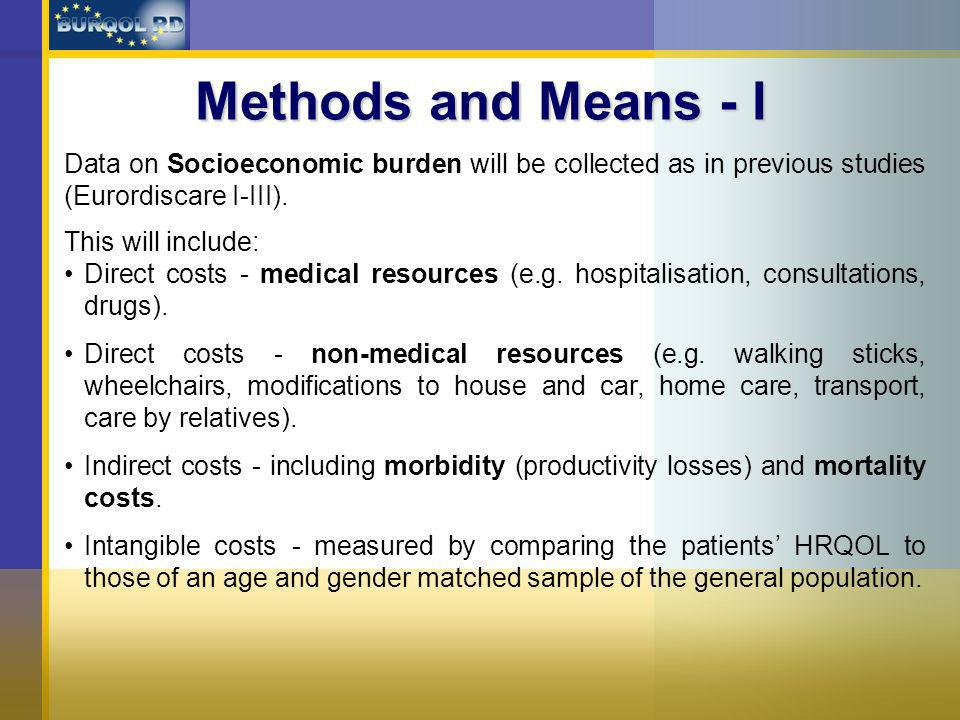 Methods and Means - I Data on Socioeconomic burden will be collected as in previous studies (Eurordiscare I-III).