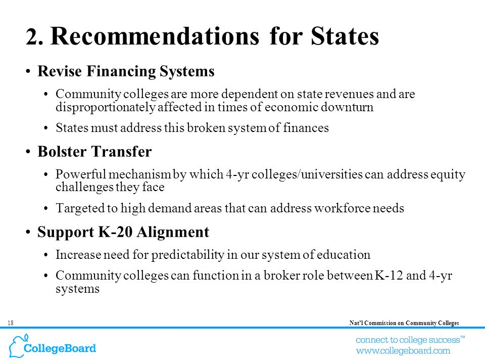 18Natl Commission on Community Colleges 2. Recommendations for States Revise Financing Systems Community colleges are more dependent on state revenues