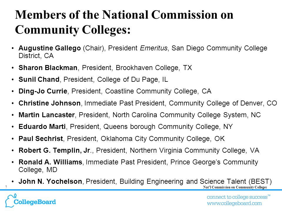 7Natl Commission on Community Colleges Members of the National Commission on Community Colleges: Augustine Gallego (Chair), President Emeritus, San Di