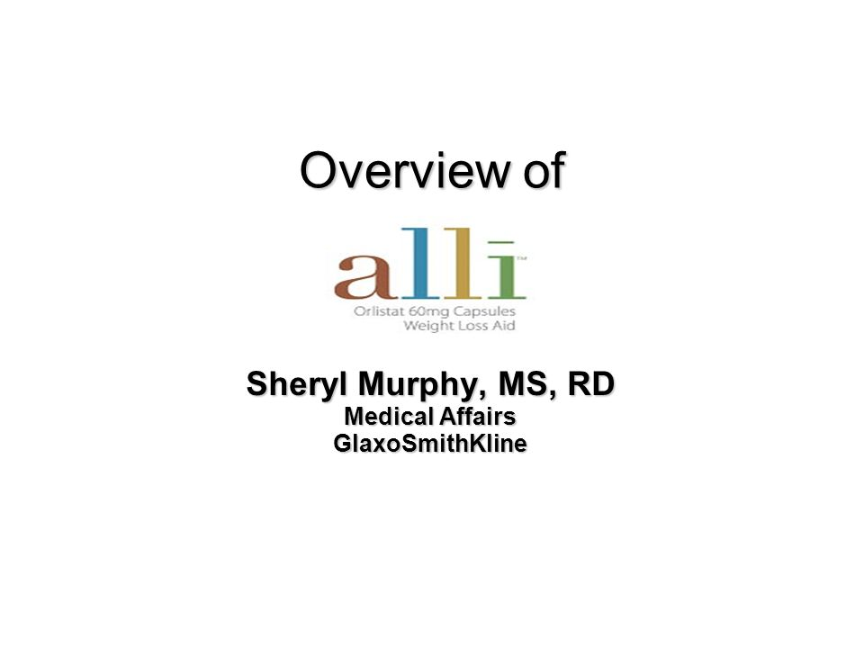 Overview of Overview of Sheryl Murphy, MS, RD Medical Affairs GlaxoSmithKline