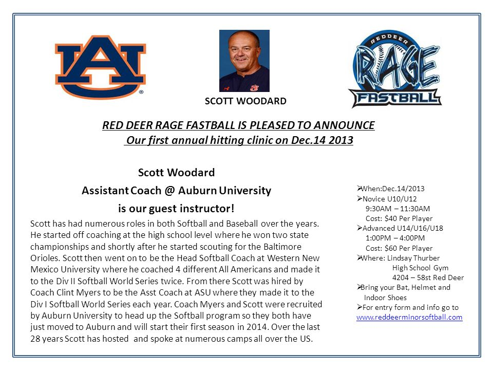 RED DEER RAGE FASTBALL IS PLEASED TO ANNOUNCE Our first annual hitting clinic on Dec Scott Woodard Assistant Auburn University is our guest instructor.