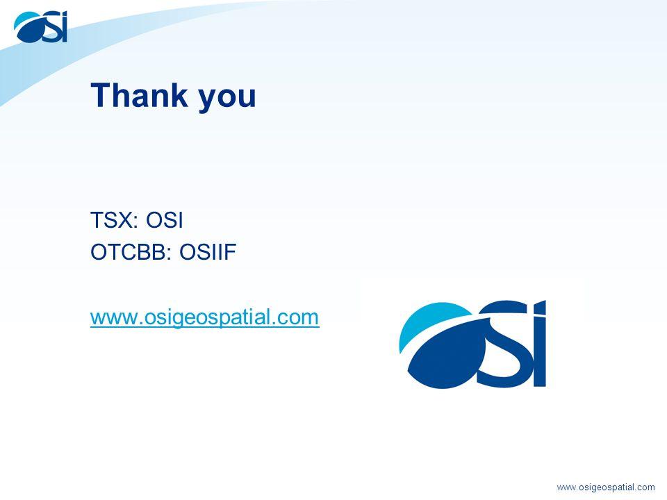 www.osigeospatial.com Thank you TSX: OSI OTCBB: OSIIF www.osigeospatial.com