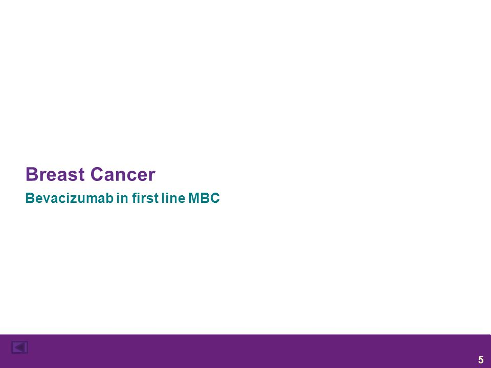 Bevacizumab in first line MBC 5 Breast Cancer