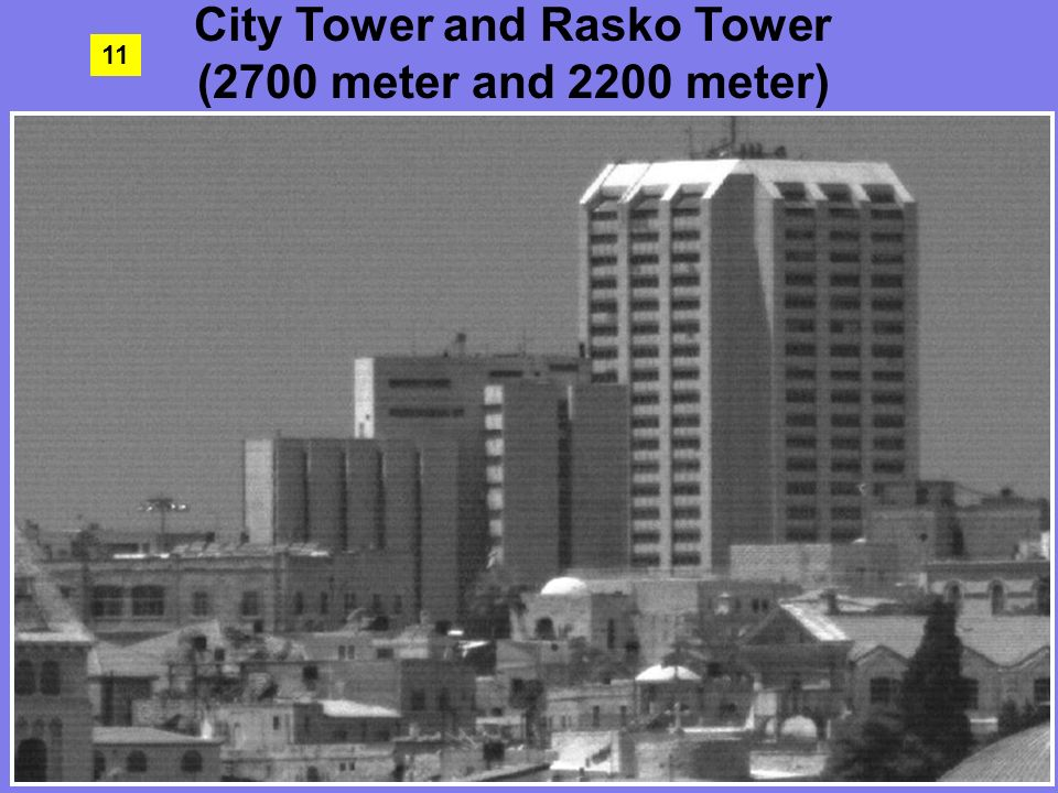 11 City Tower and Rasko Tower (2700 meter and 2200 meter)