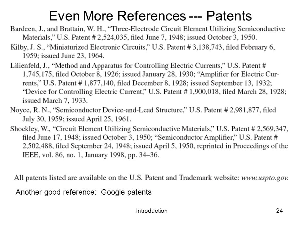 Introduction24 Even More References --- Patents Another good reference: Google patents