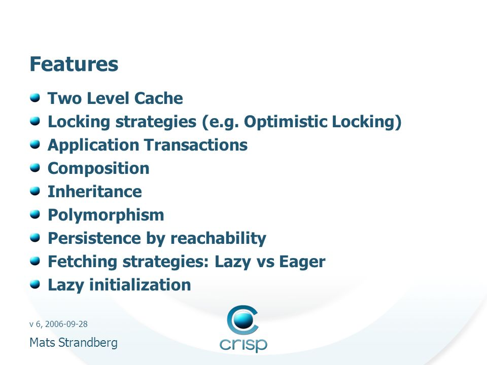 v 6, 2006-09-28 Mats Strandberg Features Two Level Cache Locking strategies (e.g.