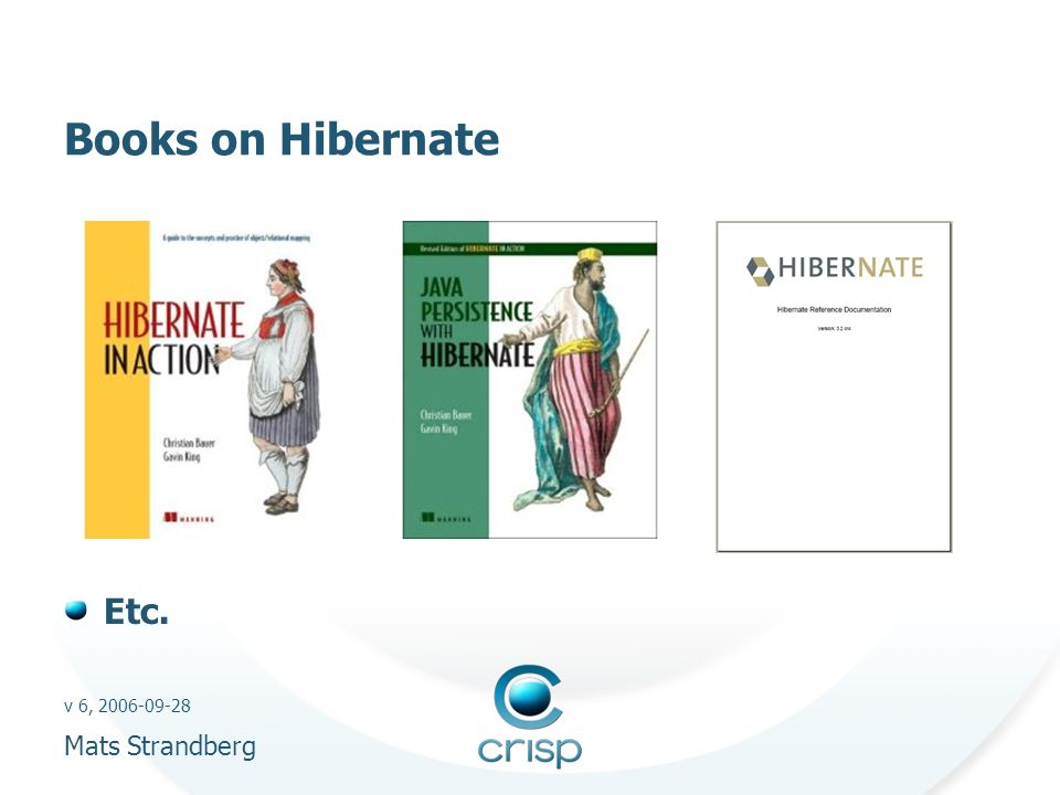 v 6, 2006-09-28 Mats Strandberg Books on Hibernate Etc.