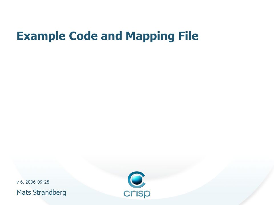 v 6, 2006-09-28 Mats Strandberg Example Code and Mapping File