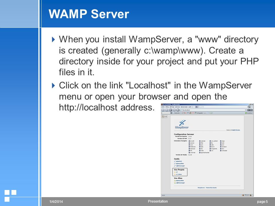 page 51/4/2014 Presentation WAMP Server When you install WampServer, a