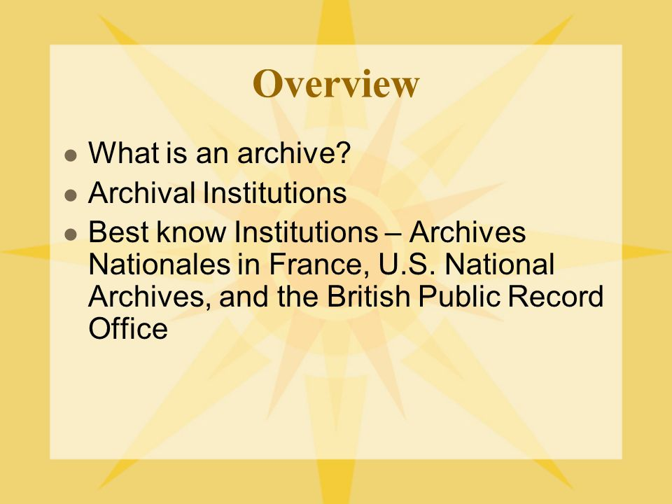 Overview What is an archive.