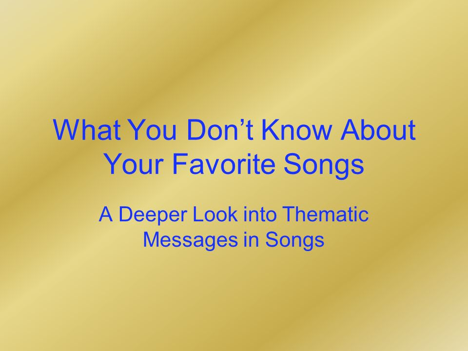 What You Dont Know About Your Favorite Songs A Deeper Look into Thematic Messages in Songs