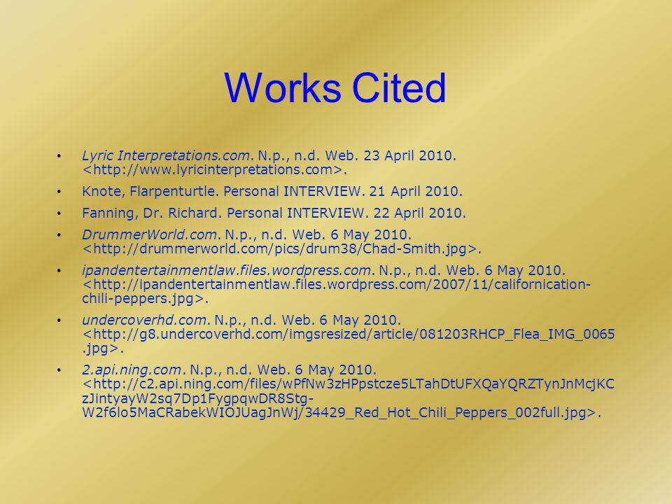 Works Cited Lyric Interpretations.com. N.p., n.d.